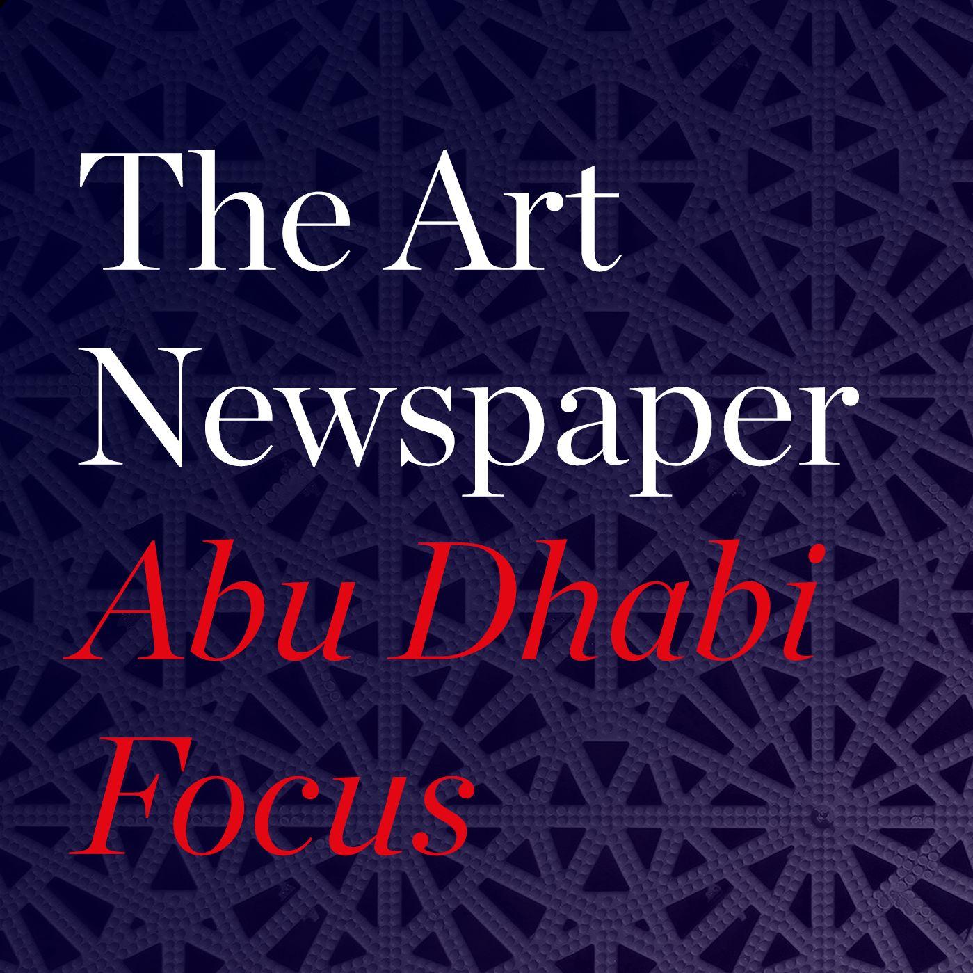 Abu Dhabi Focus episode one Louvre Abu Dhabi and Abu Dhabi Art ...