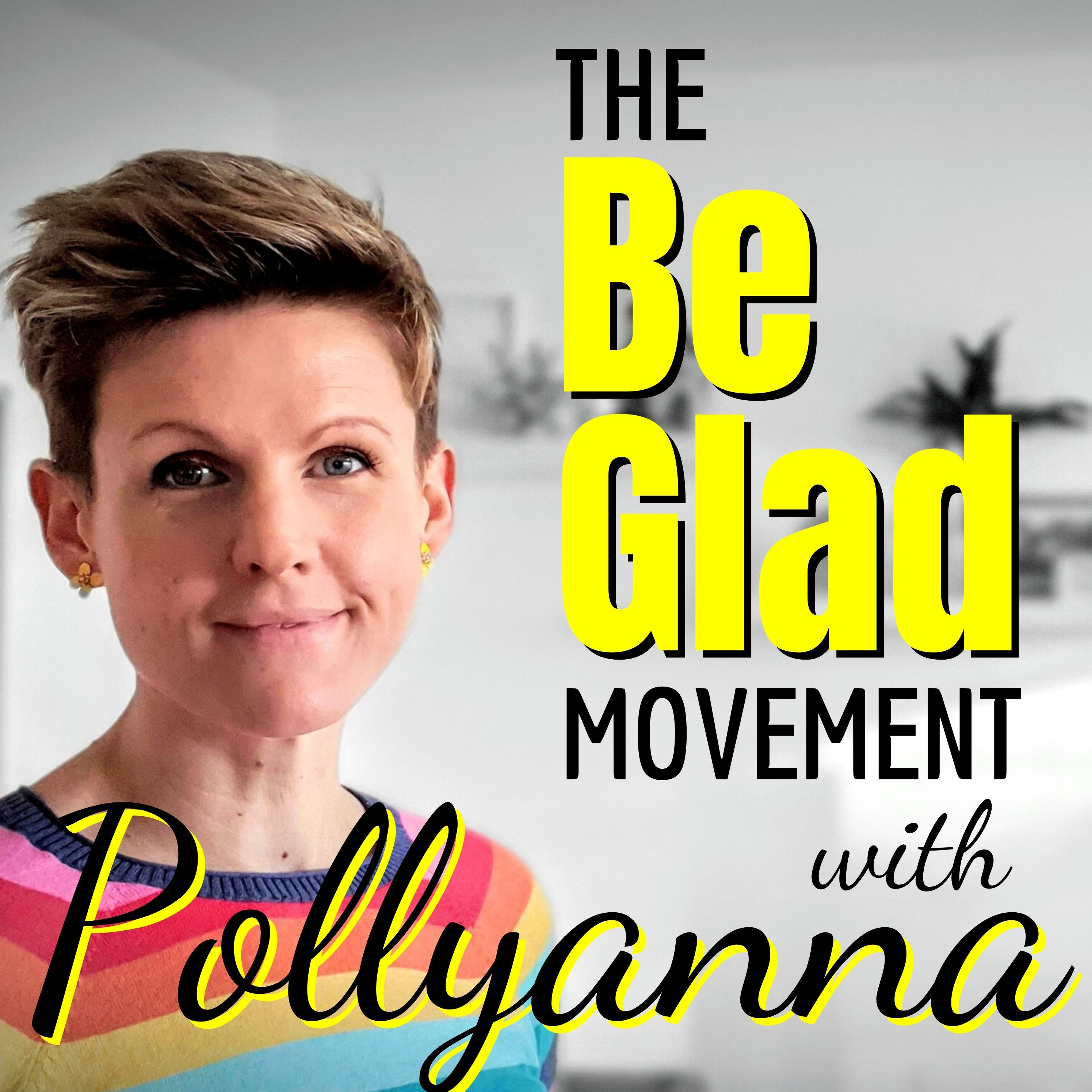 The Be Glad Movement from Pollyanna