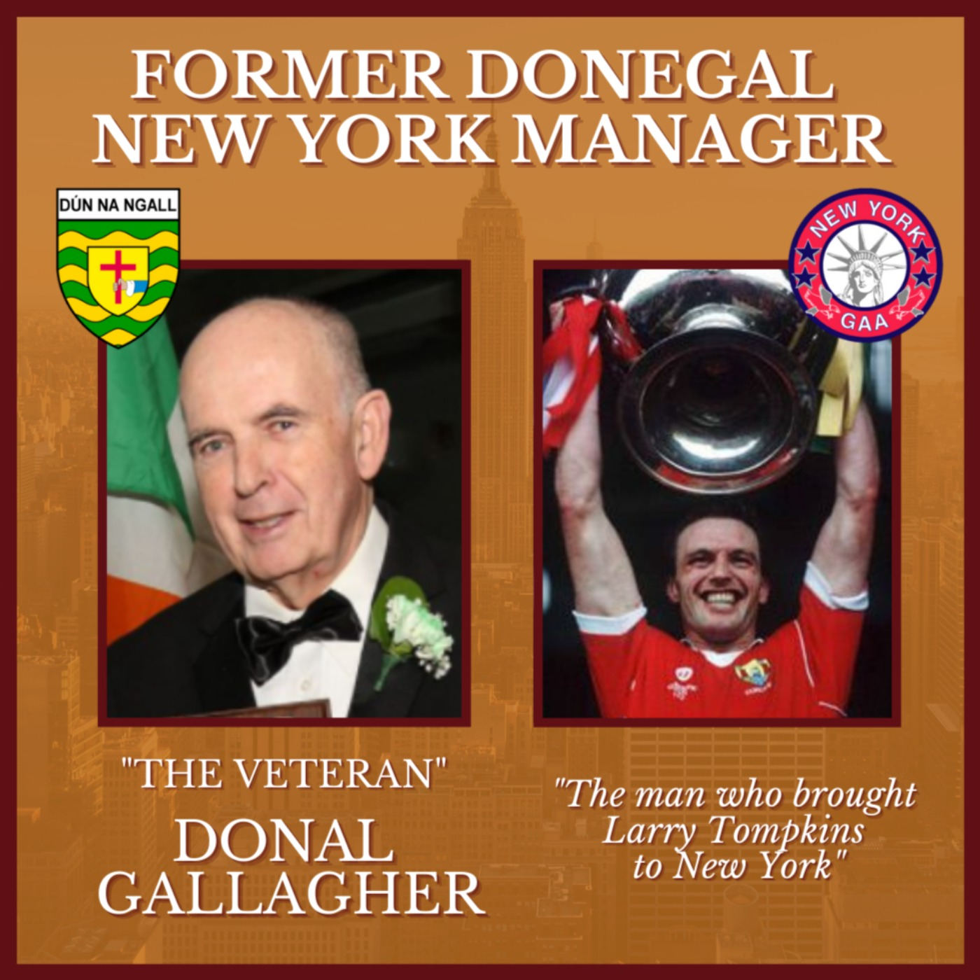 Former Donegal New York Manager Donal Gallagher – The Man Who Brought Larry Tompkins to New York