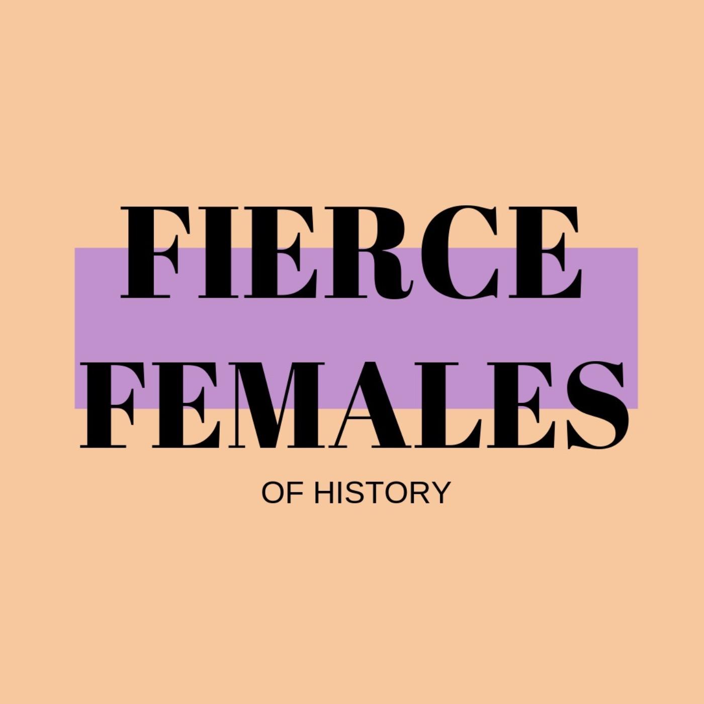 Fierce Females of History