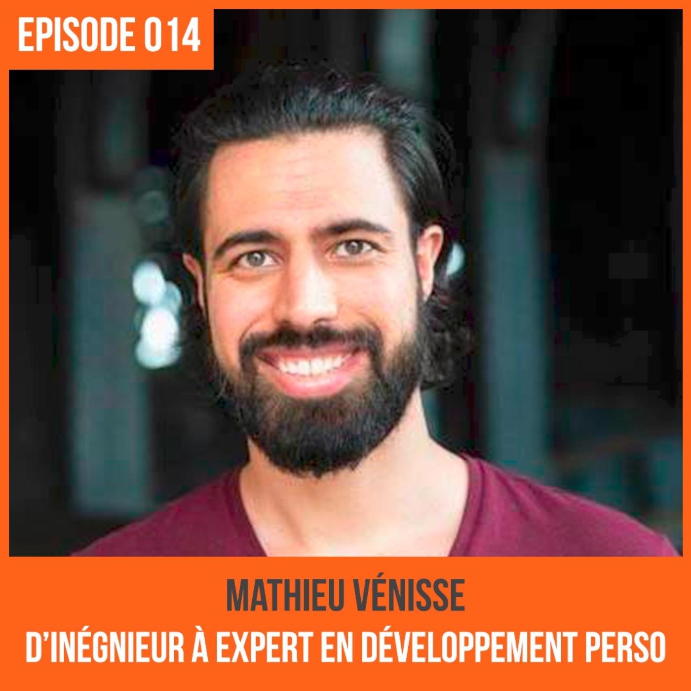 014 : Mathieu Vénisse, D'ingénieur à expert en développement personnel