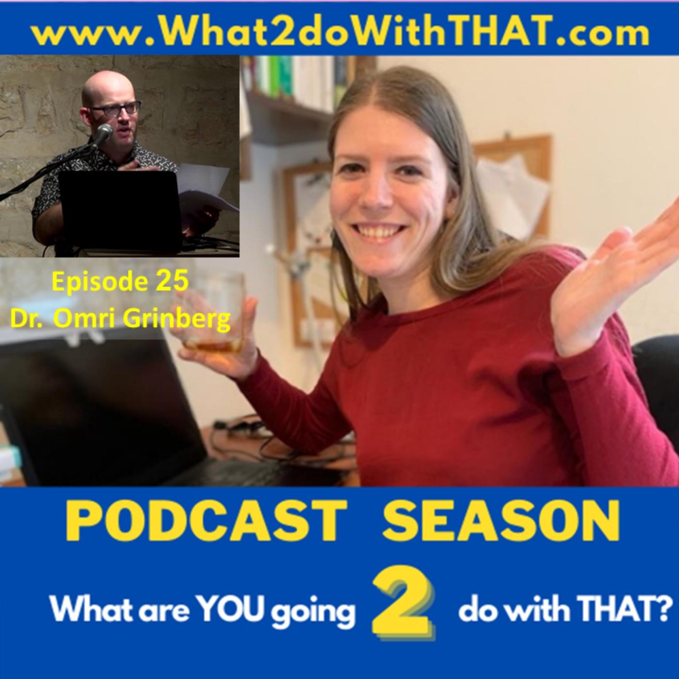 Episode 25 - Omri Grinberg
