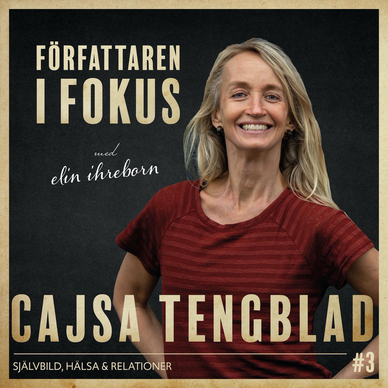 Cajsa Tengblad – Självbild, hälsa och relationer
