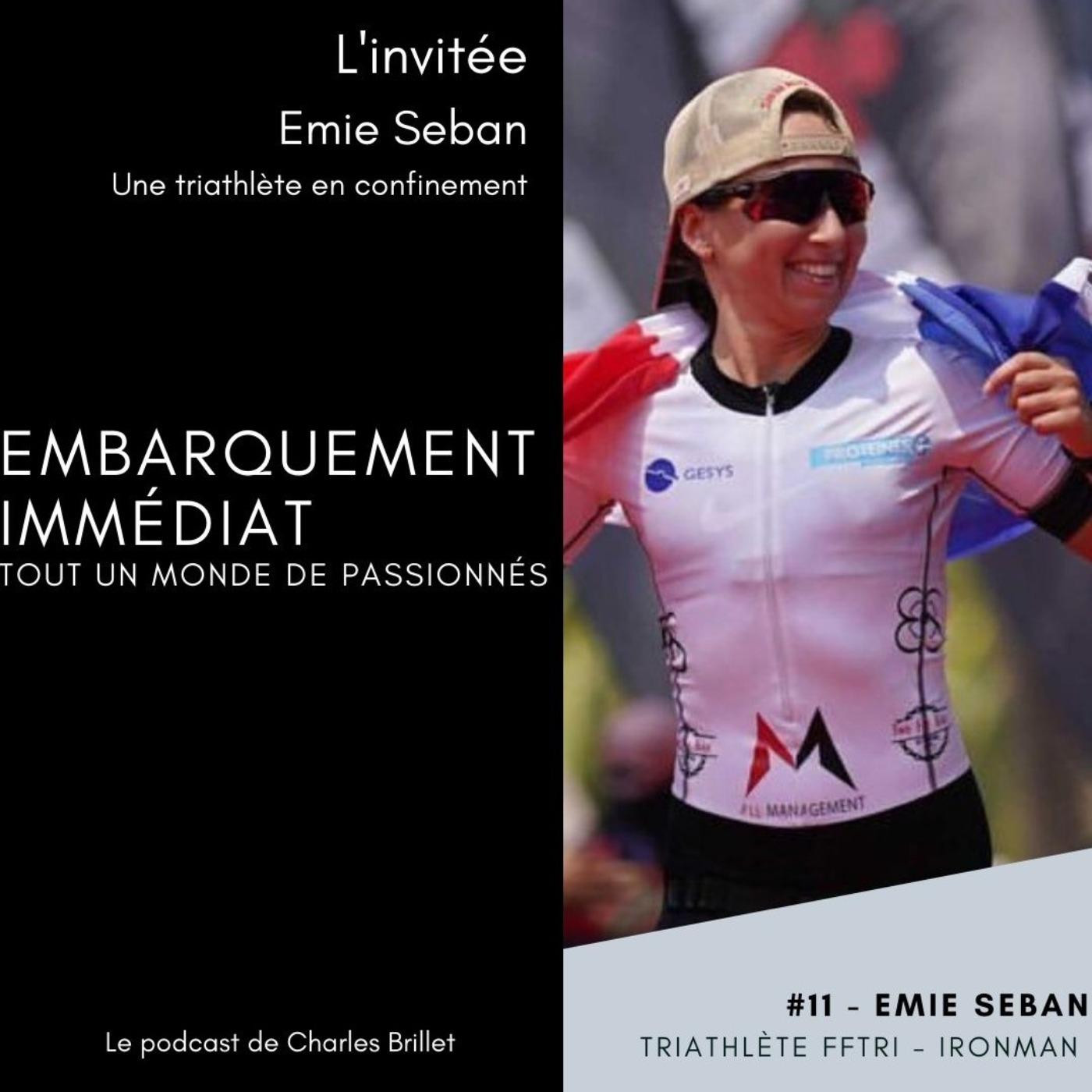 #11 - Emie Seban - Une triathlète en confinement - Monaco Hyeres - France