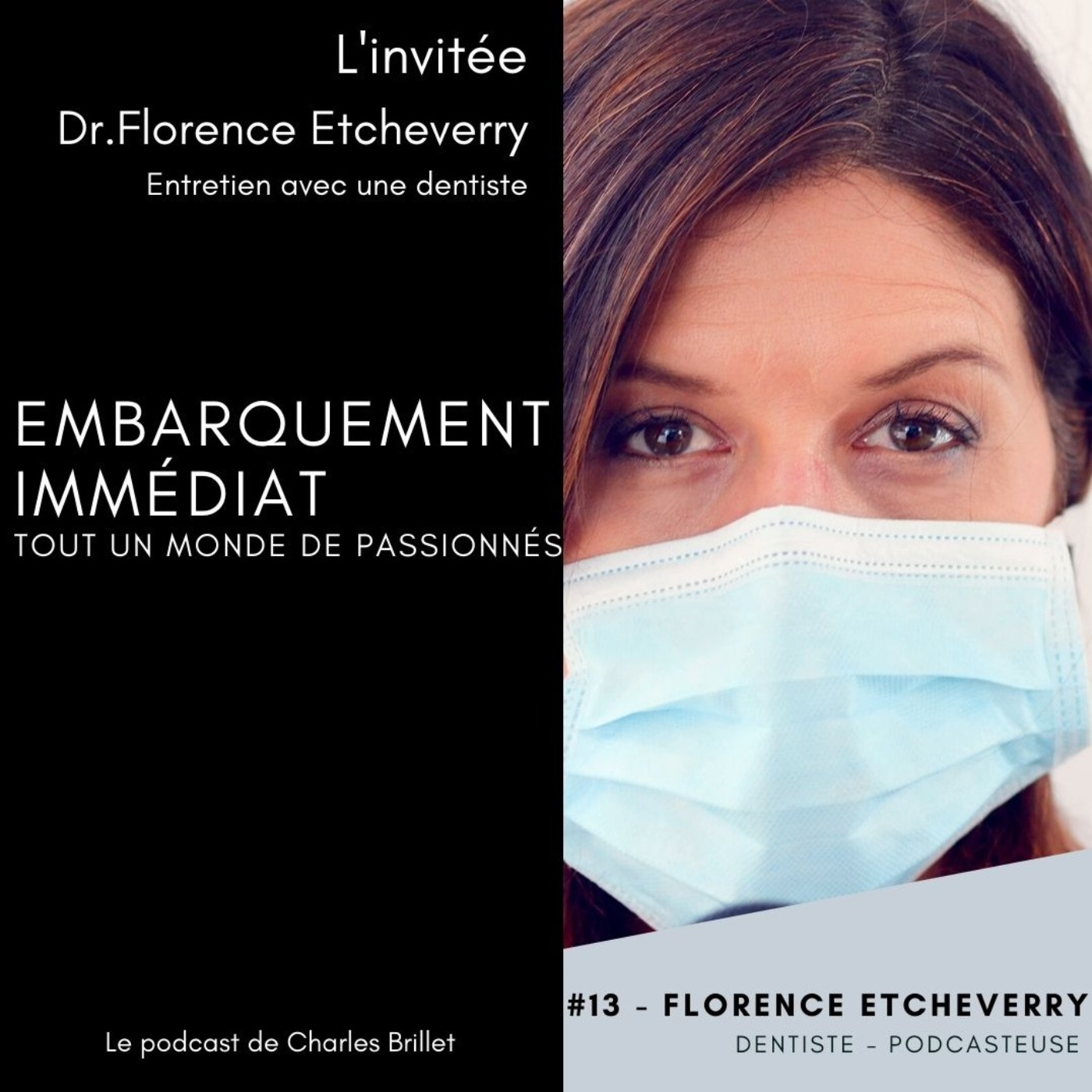 #13 HS COVID19 - Dr.Florence Etcheverry - Entretien avec une dentiste