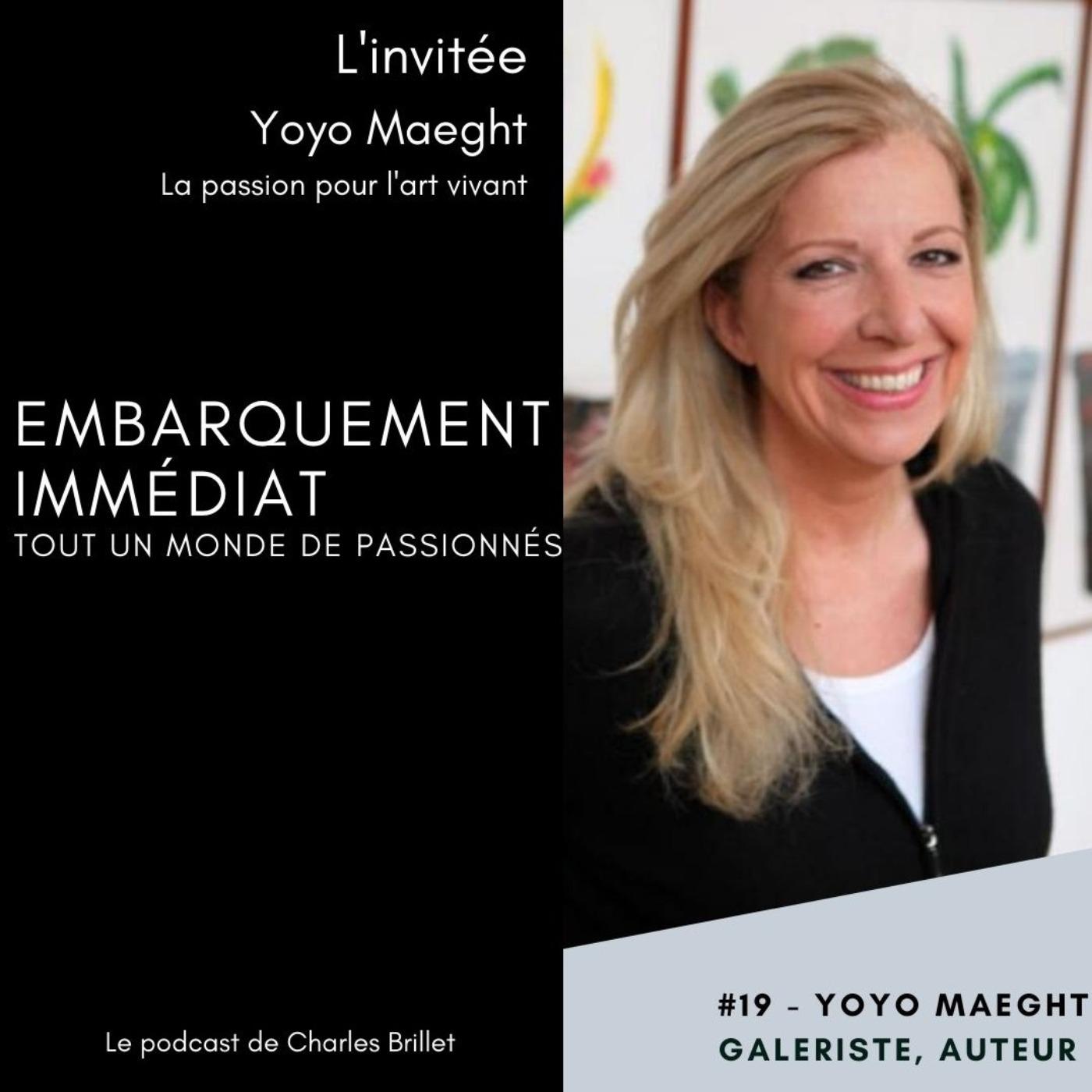 #19 - Yoyo Maeght - La passion de l'art vivant - St Paul de Vence
