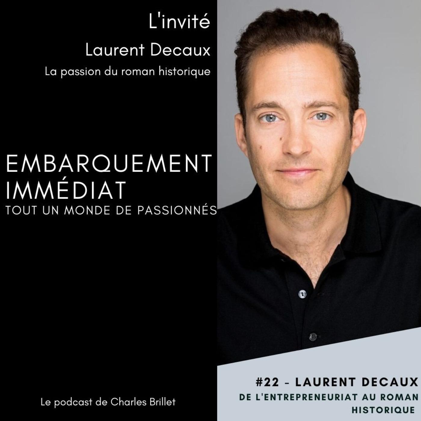 #22 - Laurent Decaux - La passion du roman historique