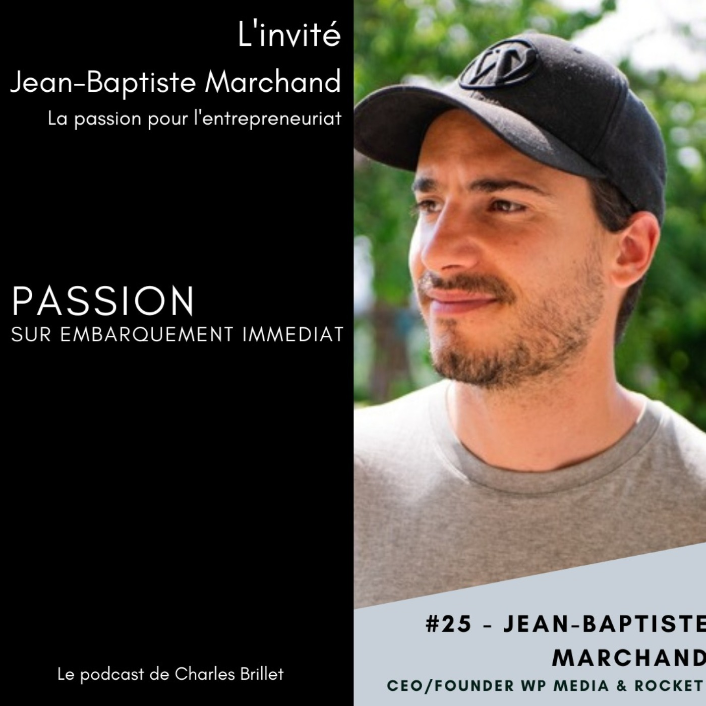 #25 - Jean-Baptiste Marchand - La passion de l'entrepreneuriat