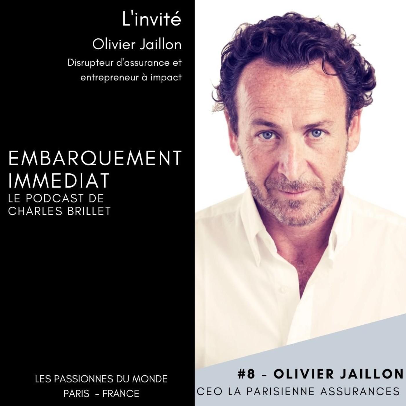 #8 - Olivier Jaillon - Disrupteur d'assurance et entrepreneur à impact - Paris