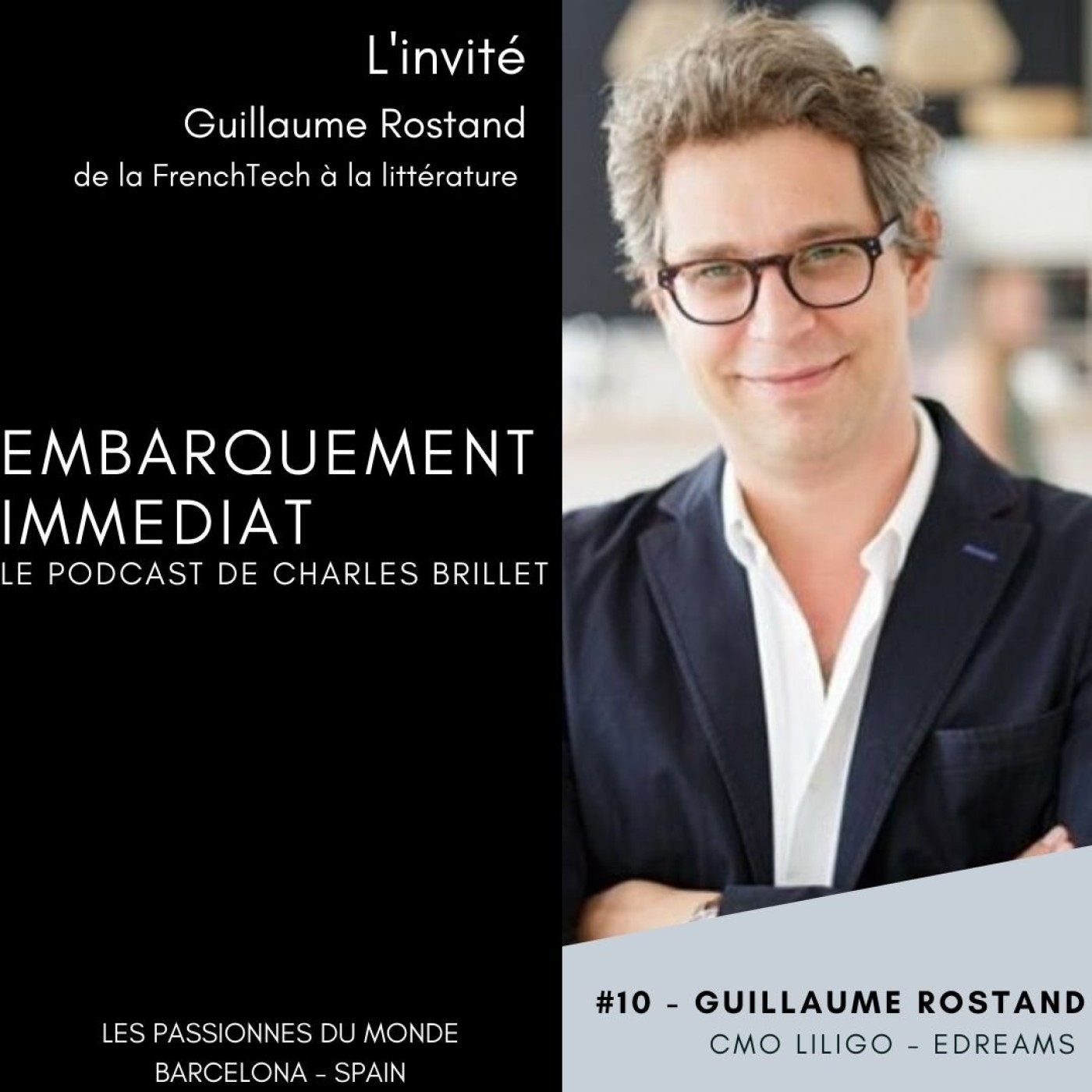 #10 - Guillaume Rostand - De la FrenchTech à la littérature - Barcelone Espagne