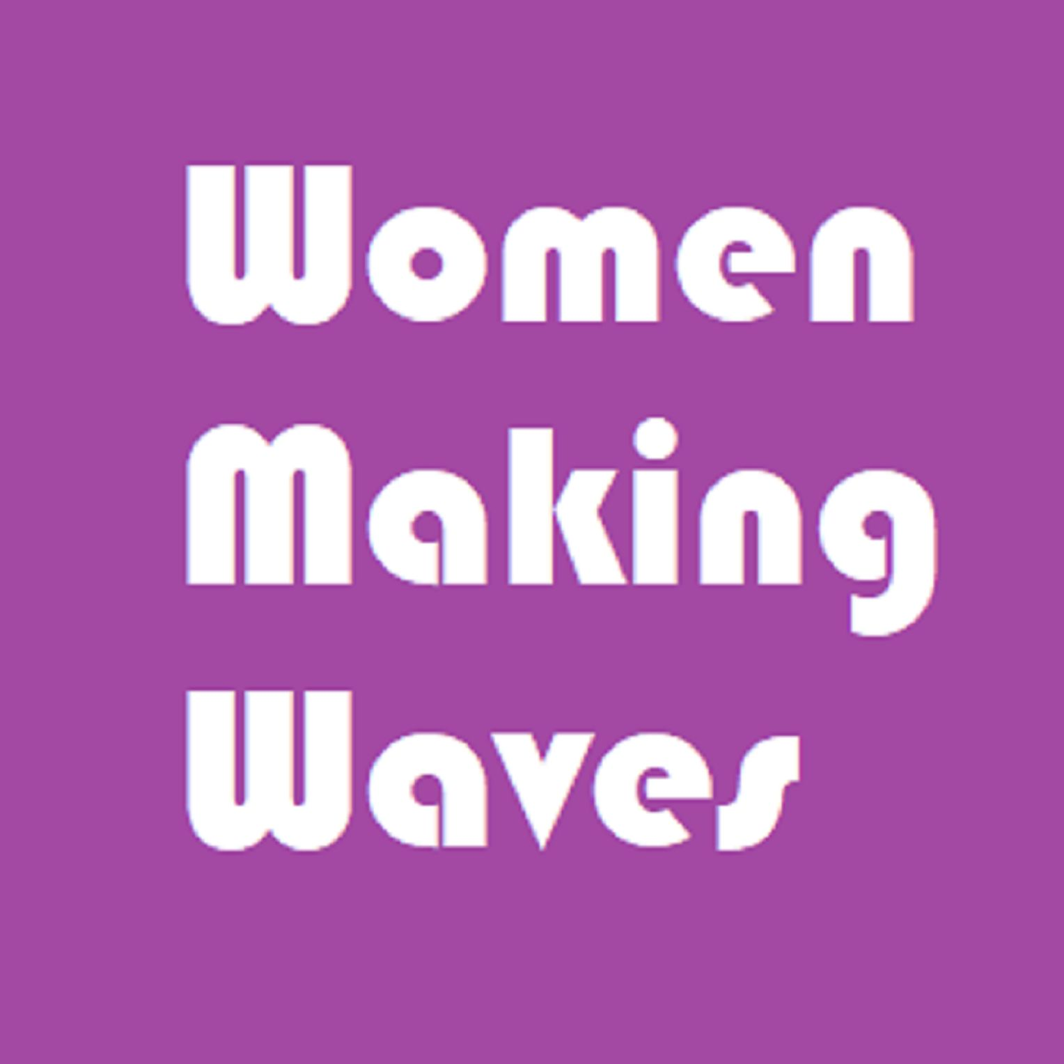 Women Making Waves Podcast