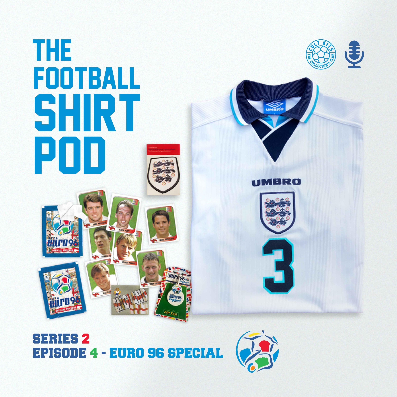 The Football Shirt Pod - Euro 96 special