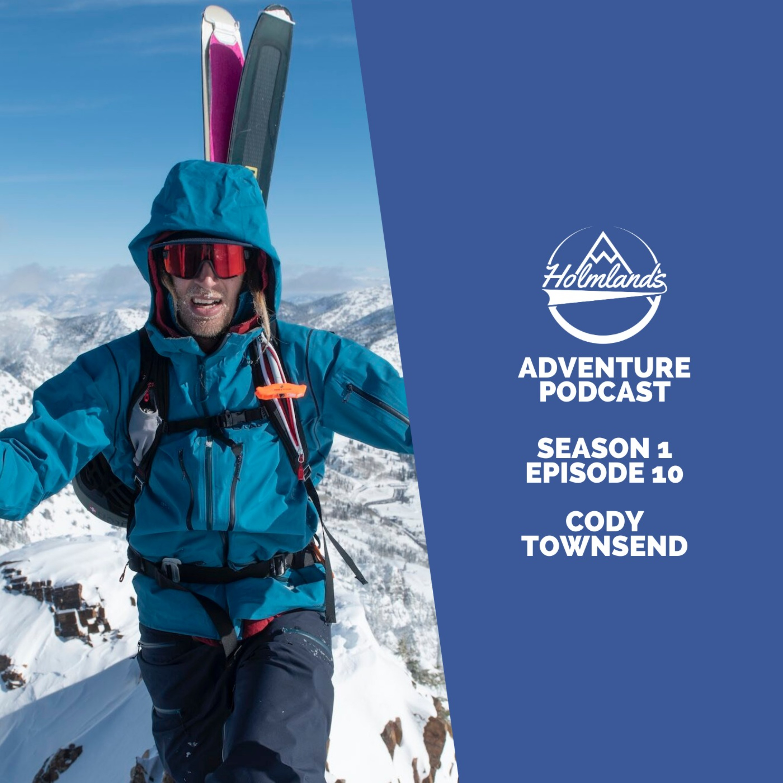 Cody Townsend Interview | Holmlands Adventure Podcast | S1 E10