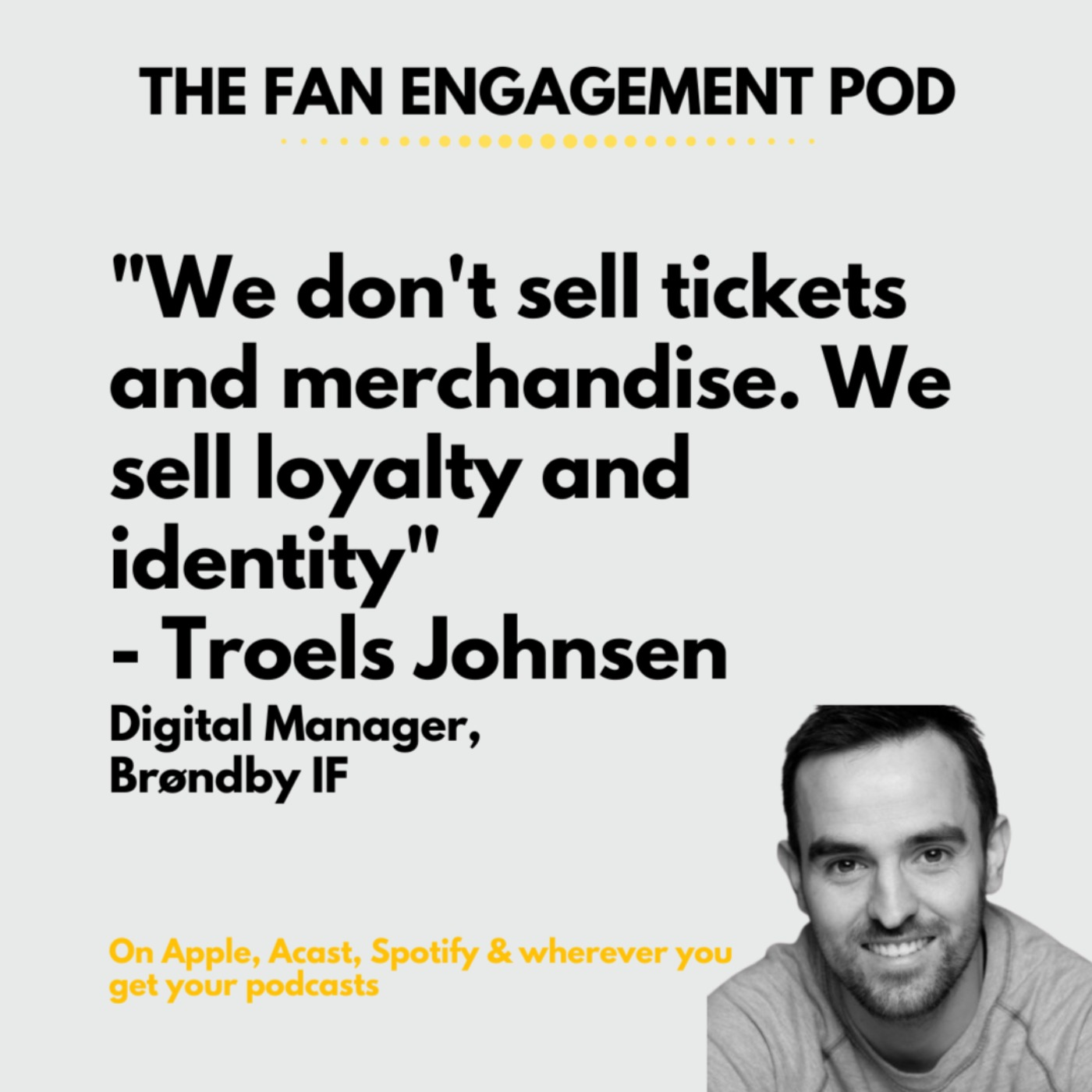 How to convert emotion into income with Brøndby IF's Troels Johnsen