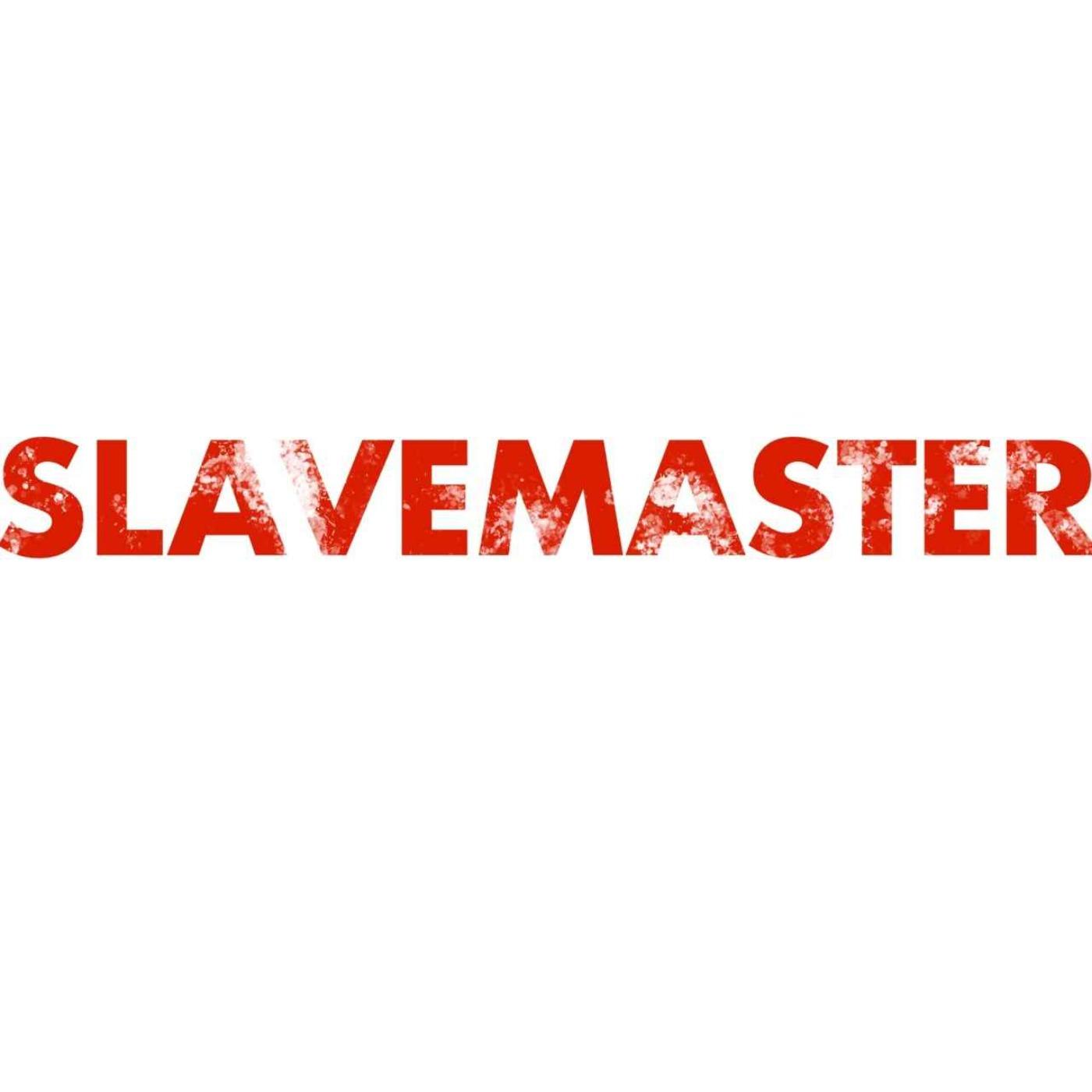 Slavemaster 1: Huijari