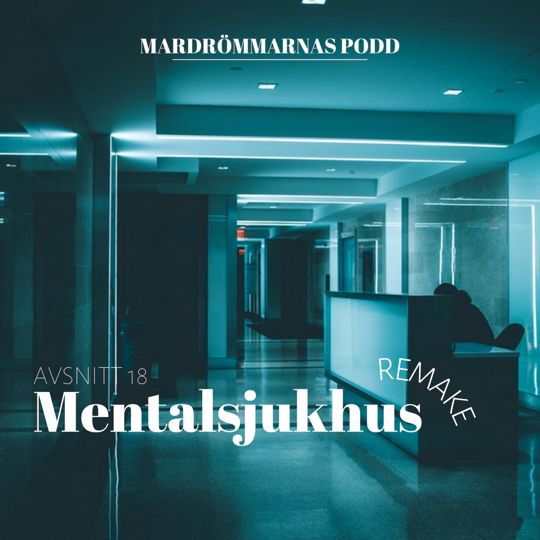REMAKE - Mentalsjukhus