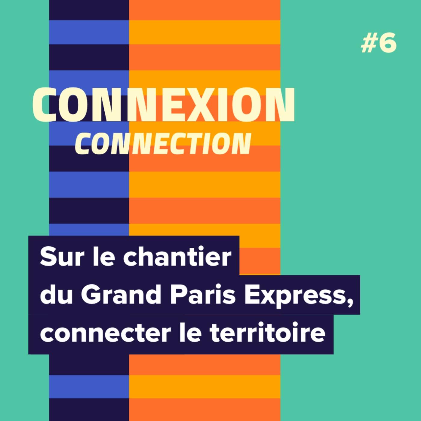 Sur le chantier du Grand Paris Express, connecter le territoire