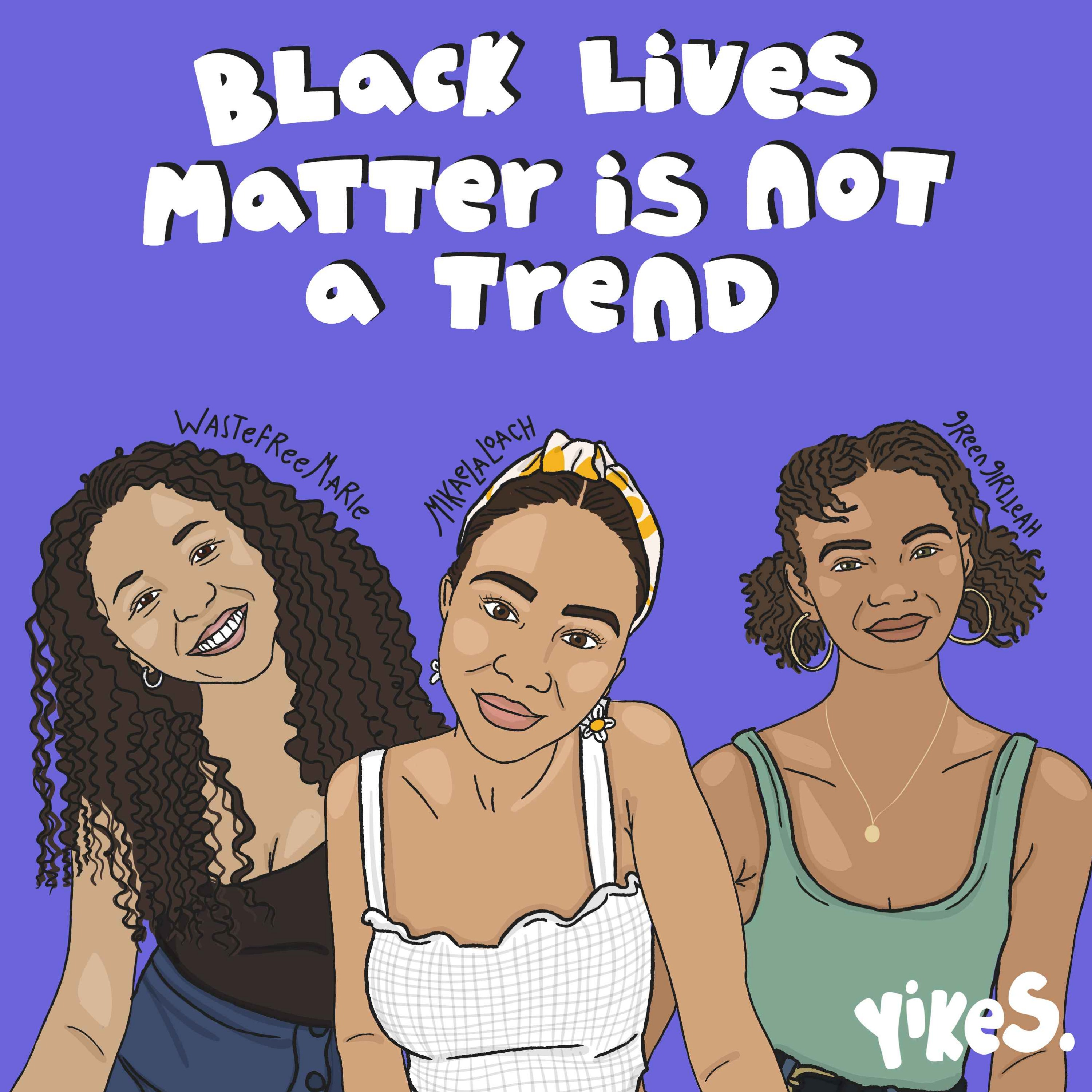 EPISODE 16: Black Lives Matter is Still Not a Trend (feat. Leah Thomas and Marie Beecham)