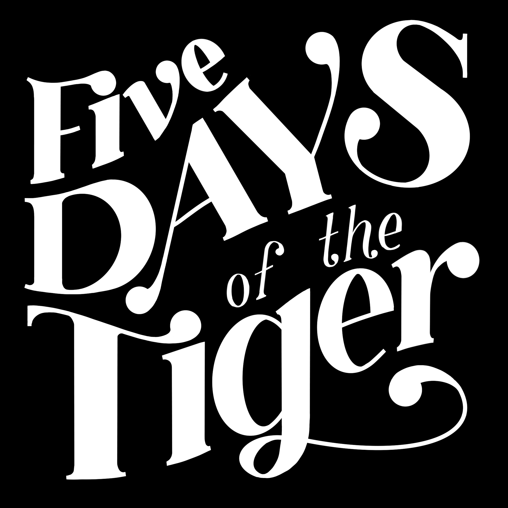 Five Days of the Tiger
