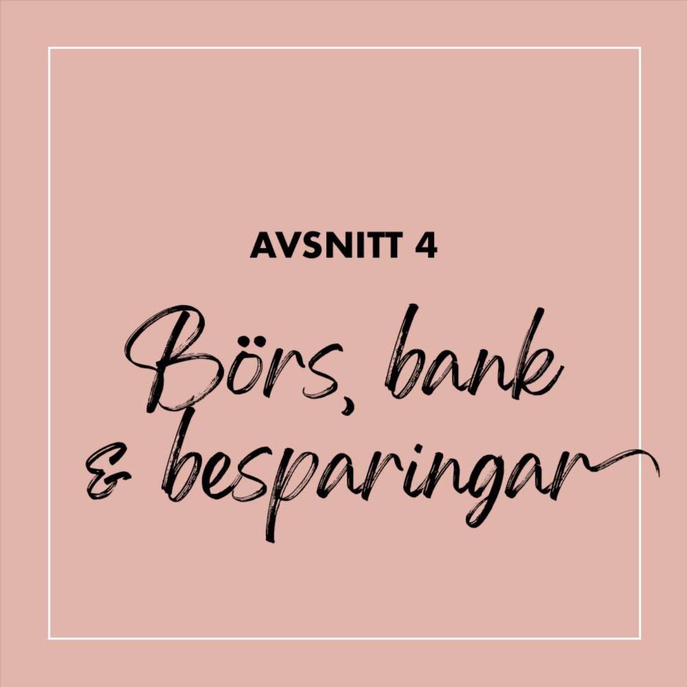 #4 Börs, bank & besparingar