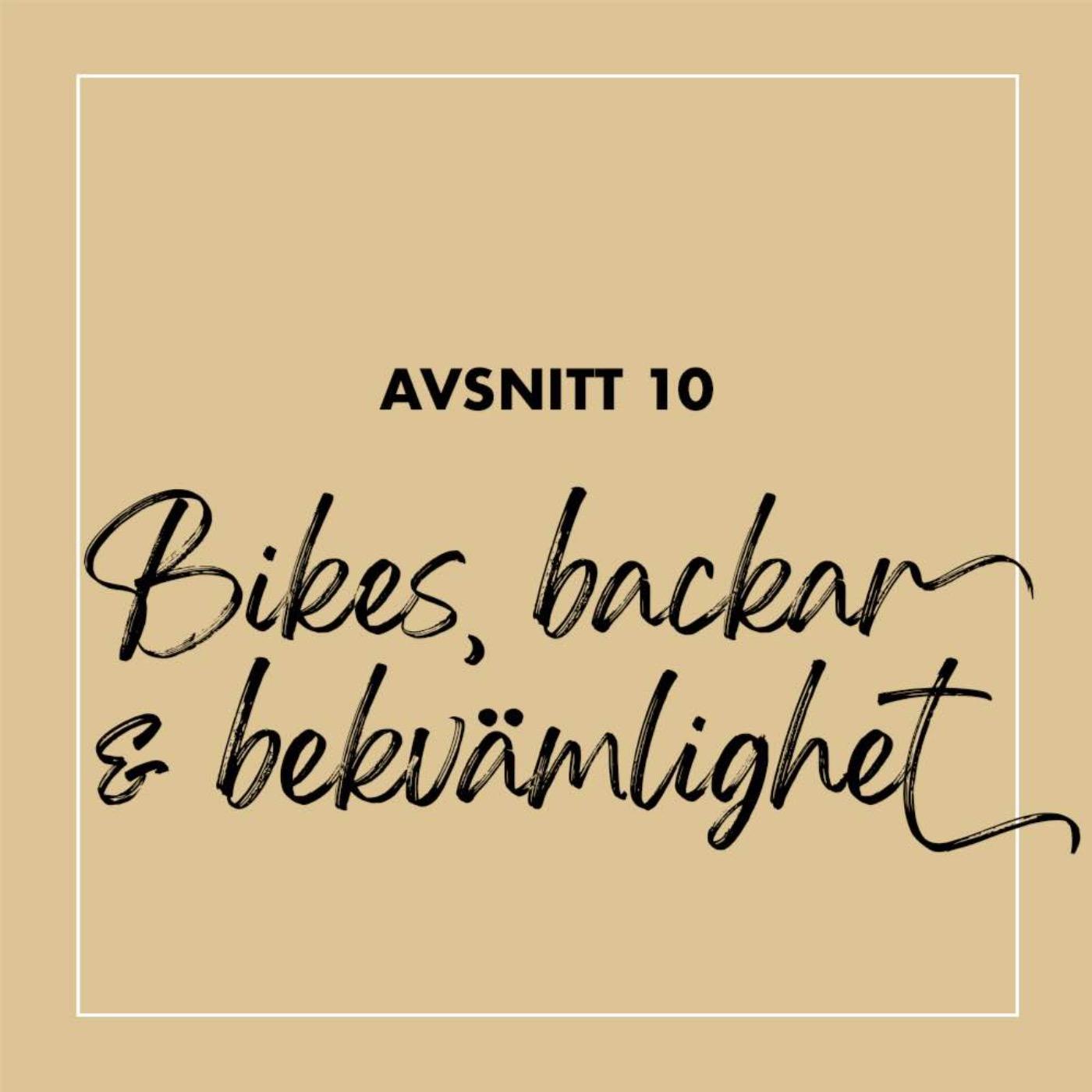 #10 Bikes, backar & bekvämlighet