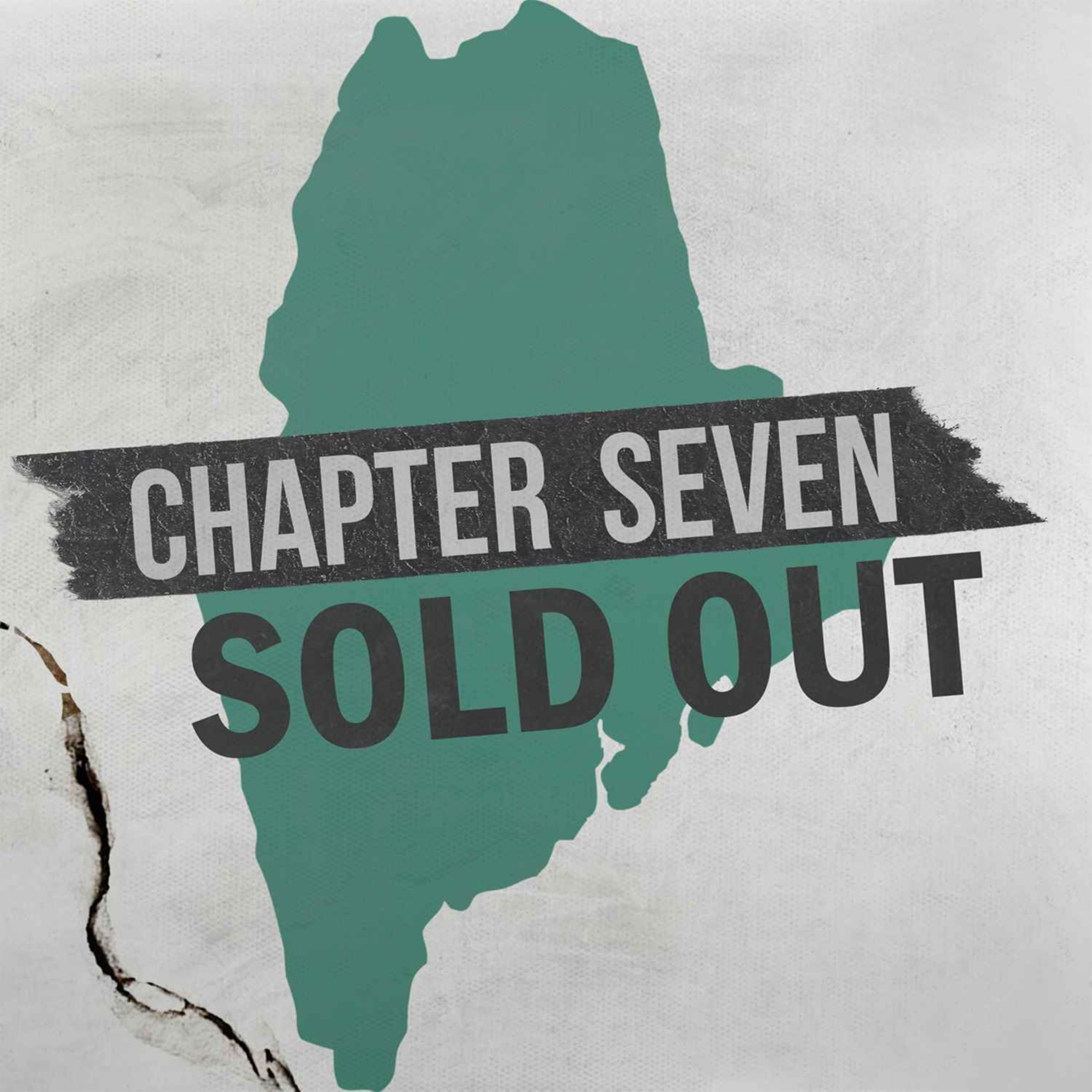 Chapter Seven: Sold Out in Maine