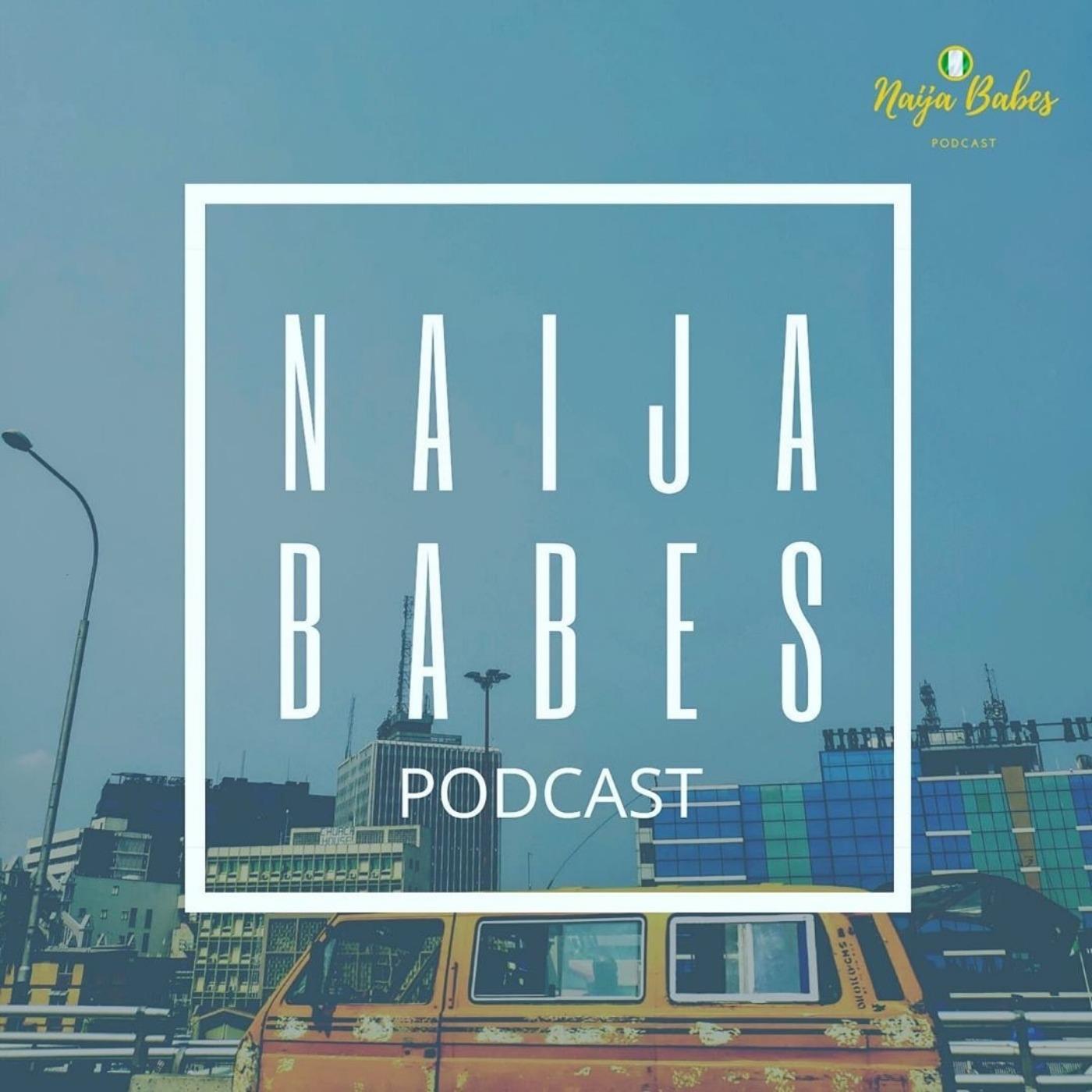 Naija Babes Podcast