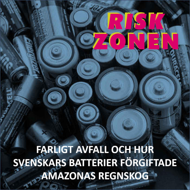 Farligt avfall och hur svenskars batterier förgiftade Amazonas regnskog