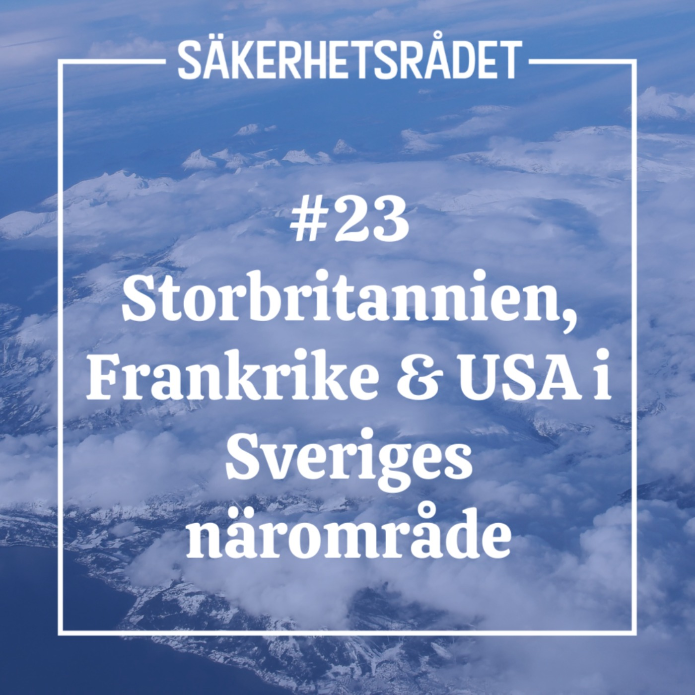 Storbritannien, Frankrike & USA i Sveriges närområde