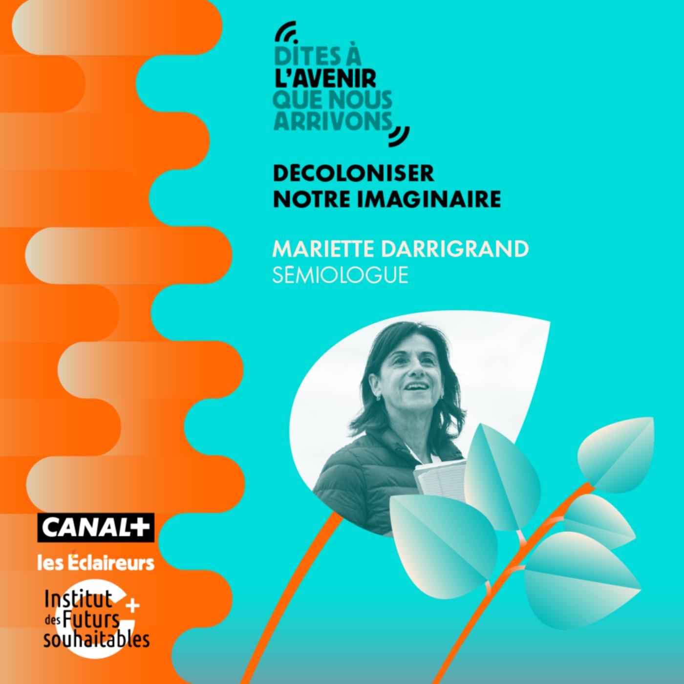 Décoloniser notre imaginaire avec Mariette Darrigrand, sémiologue