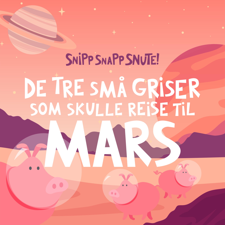 SPESIAL: De tre små griser som skulle reise til Mars