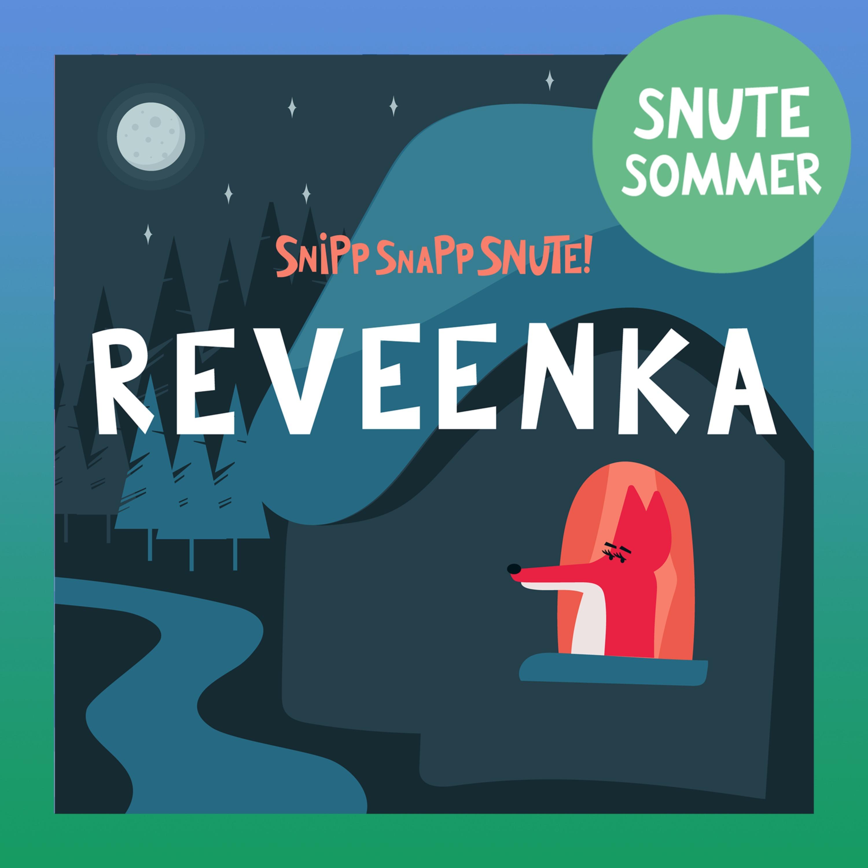 SNUTESOMMER: Reveenka