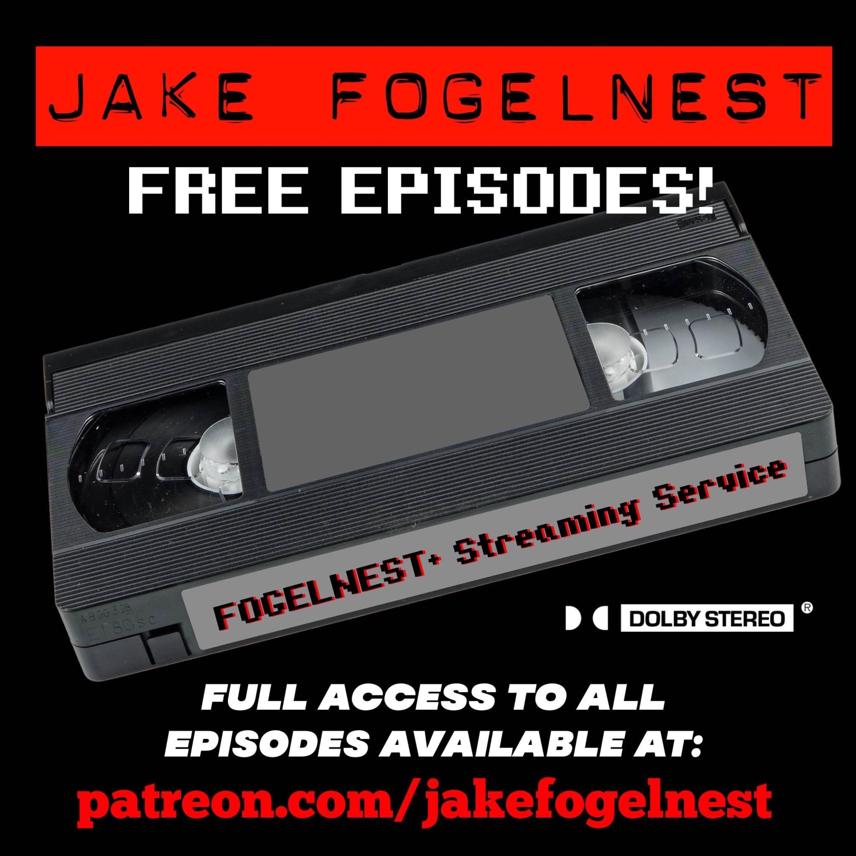 JAKE FOGELNEST: Free Episodes!