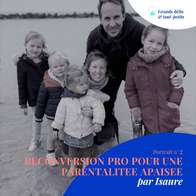Portrait n°2 : Reconversion professionnelle pour une parentalité apaisée par Isaure