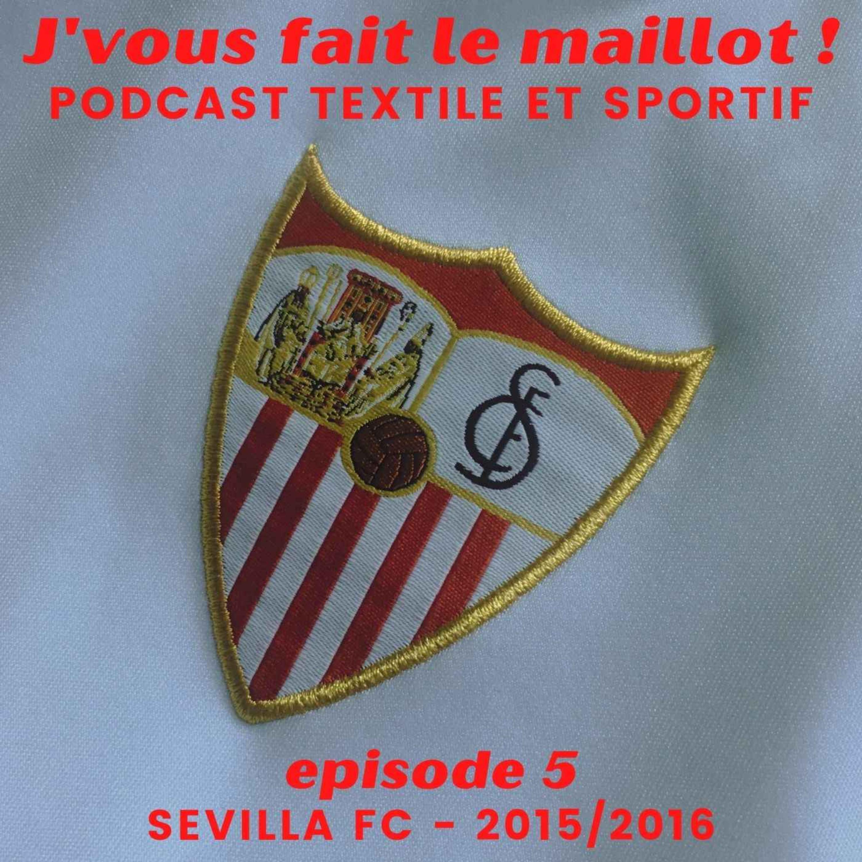 Episode 5 – Sevilla FC – 2015/2016