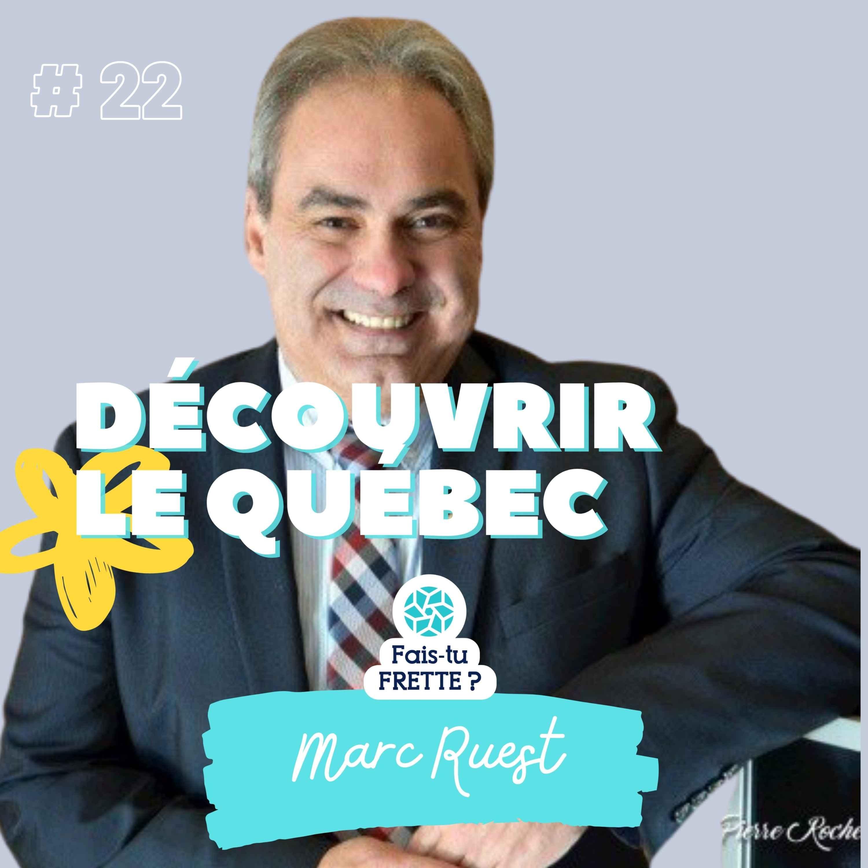 #22 Découvrir le Québec – Marc Ruest