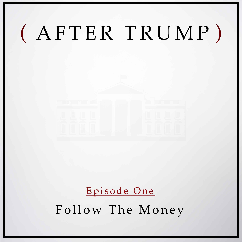 Episode 1: Follow the Money