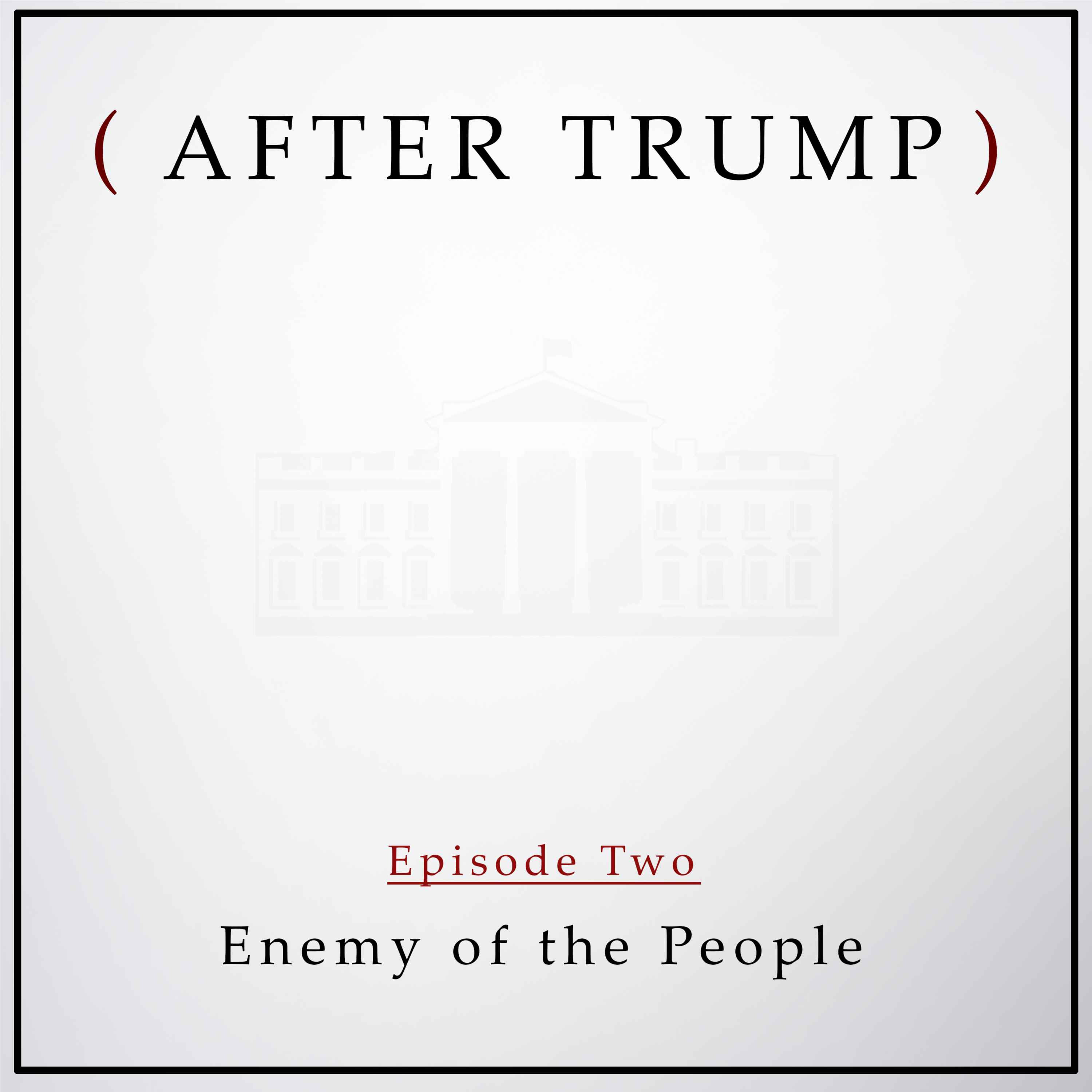 Episode 2: Enemy of the People