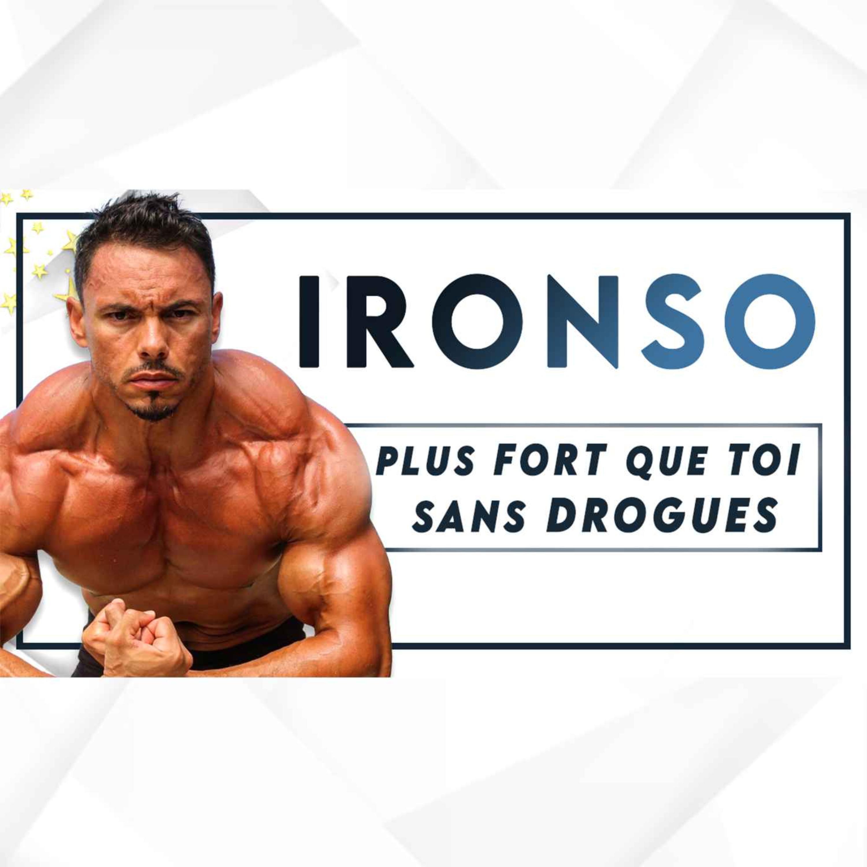 #96 Ironso - L'extraterrestre plus fort que toi sans drogues