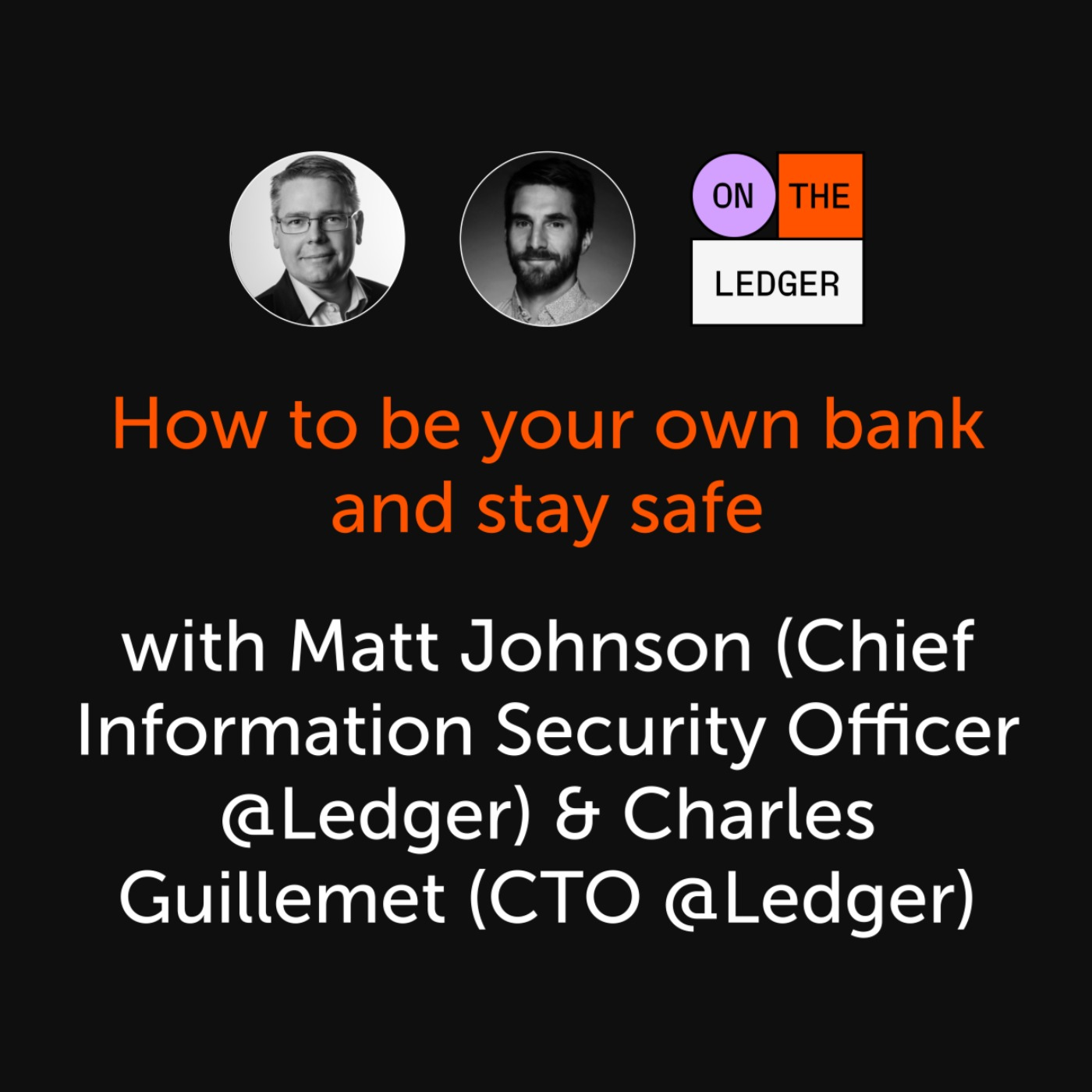 #4 How to be your own bank and stay safe? w/ Matt Johnson & Charles Guillemet