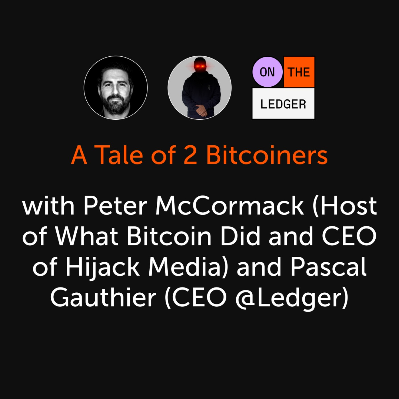 #7 A Tale of 2 Bitcoiners w/ Peter McCormack