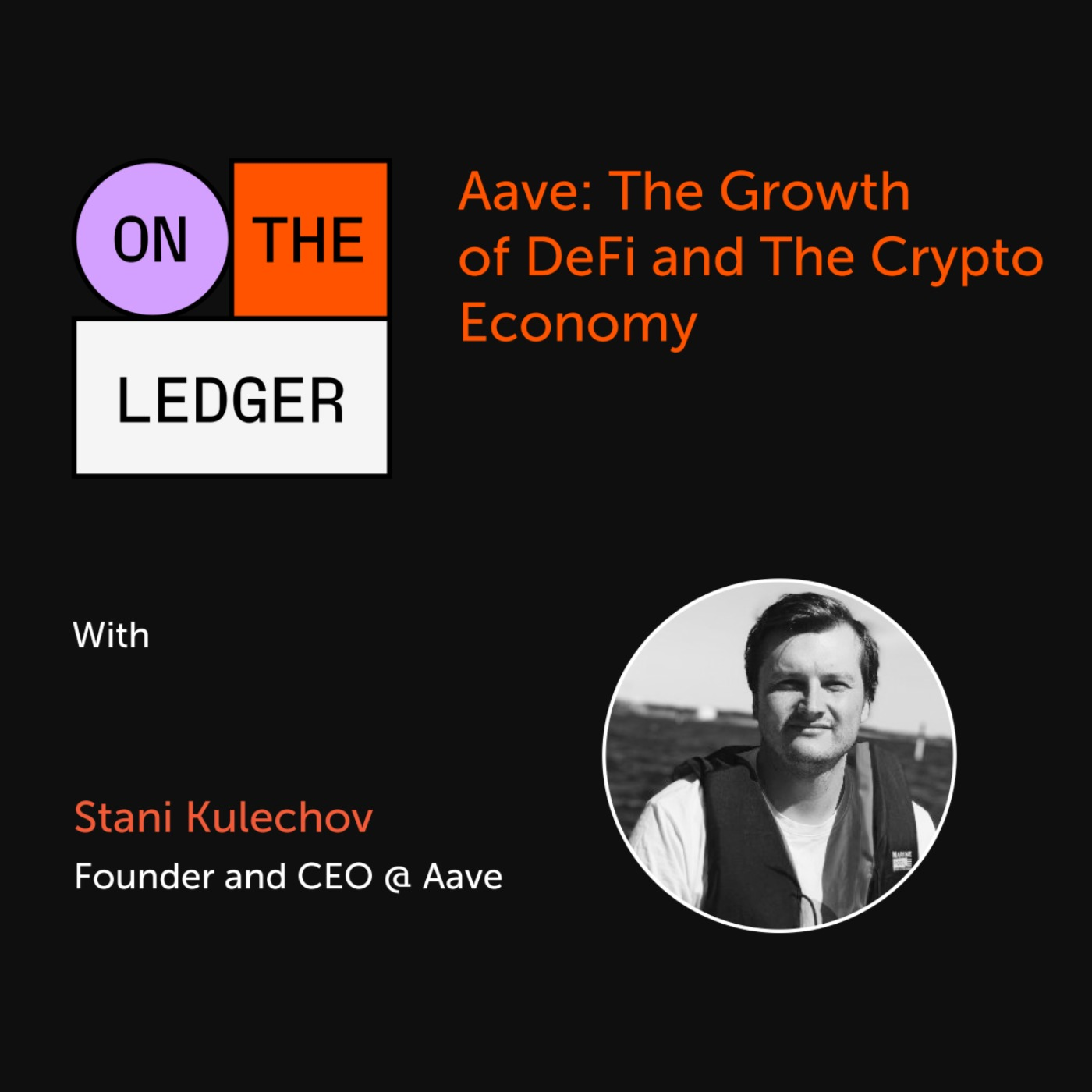 #9 Aave: The Growth of DeFi & Crypto Economy w/ S. Kulechov