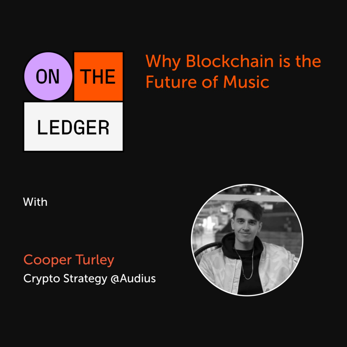 #10 Why Blockchain is the Future of Music w/ Cooper Turley