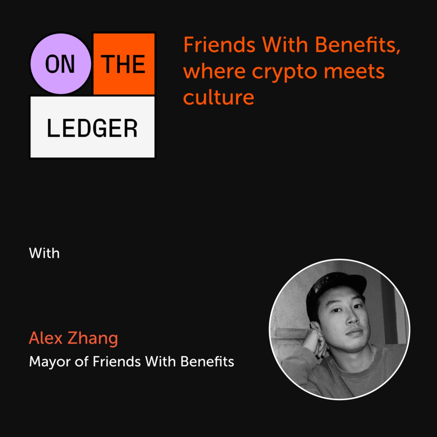 #13 Friends With Benefits, where crypto meets culture.