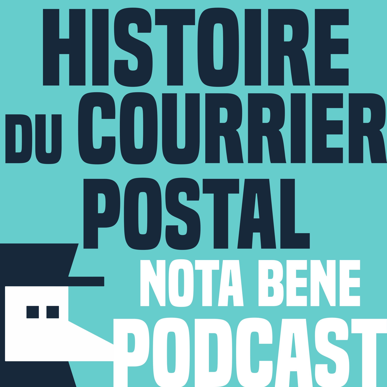 La fabuleuse histoire du courrier postal - Nota Bene