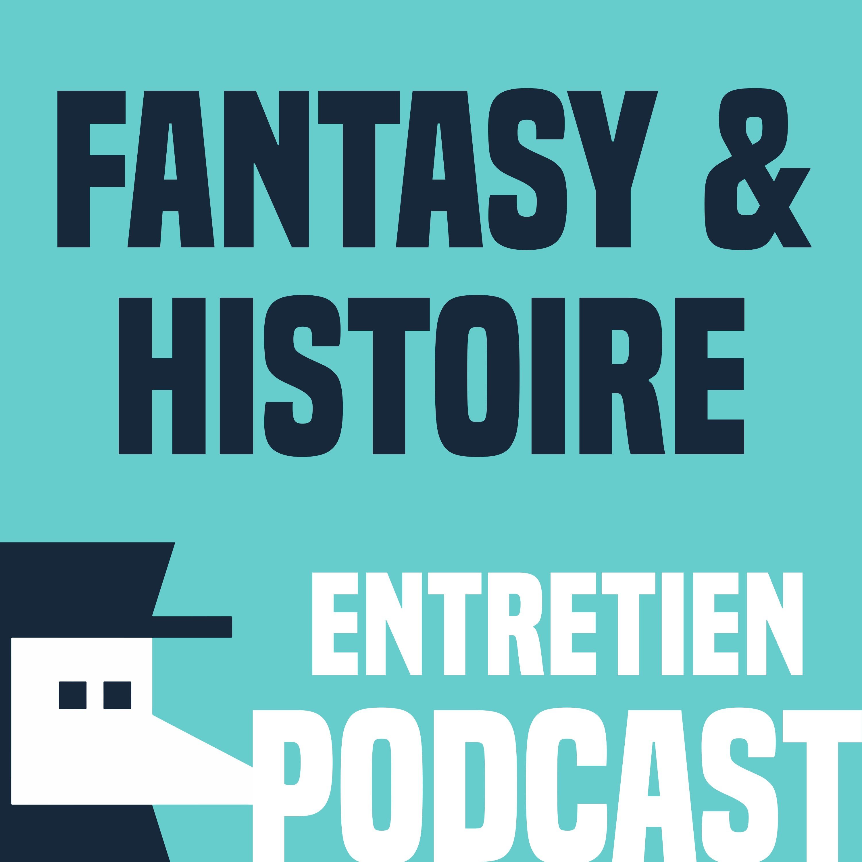 Fantasy et Histoire - Entretien avec Anne Besson