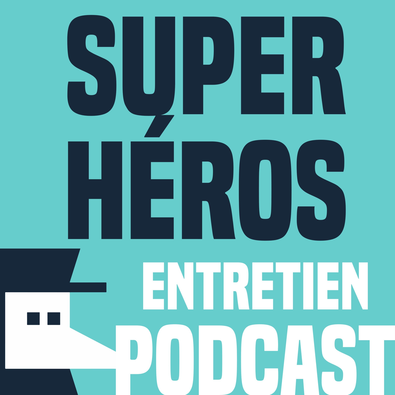 Les Super-Héros et l'Histoire - Entretien avec William Blanc