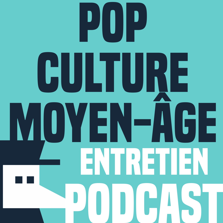 Moyen Âge et Pop Culture - Entretien avec William Blanc