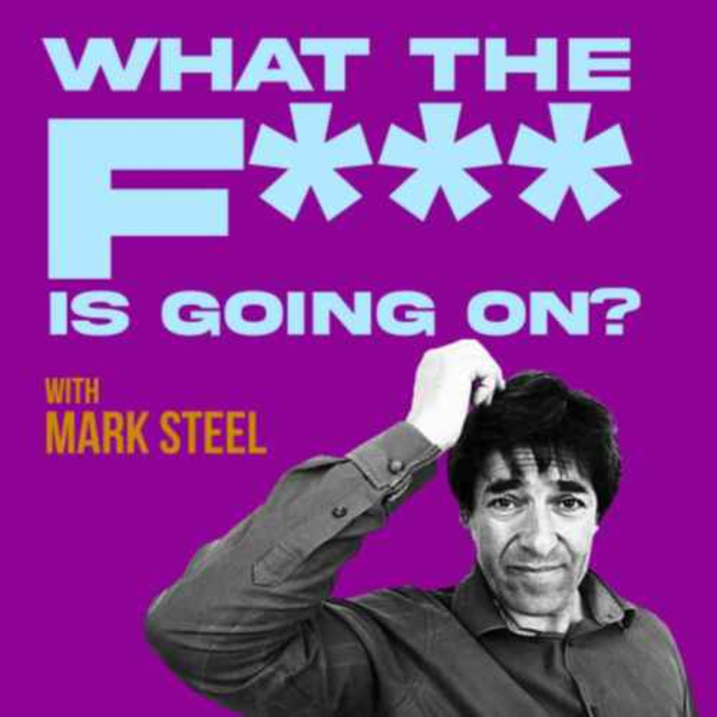 What The F*** Is Going On...? With Mark Steel Episode 6