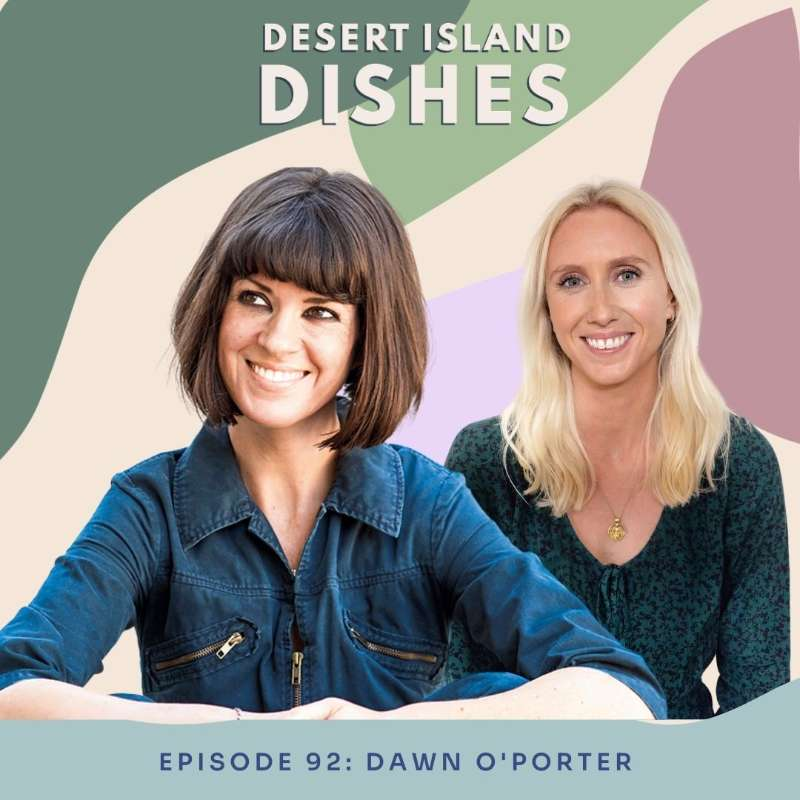 Dawn O'Porter: Author, broadcaster, writer, podcaster and journalist.